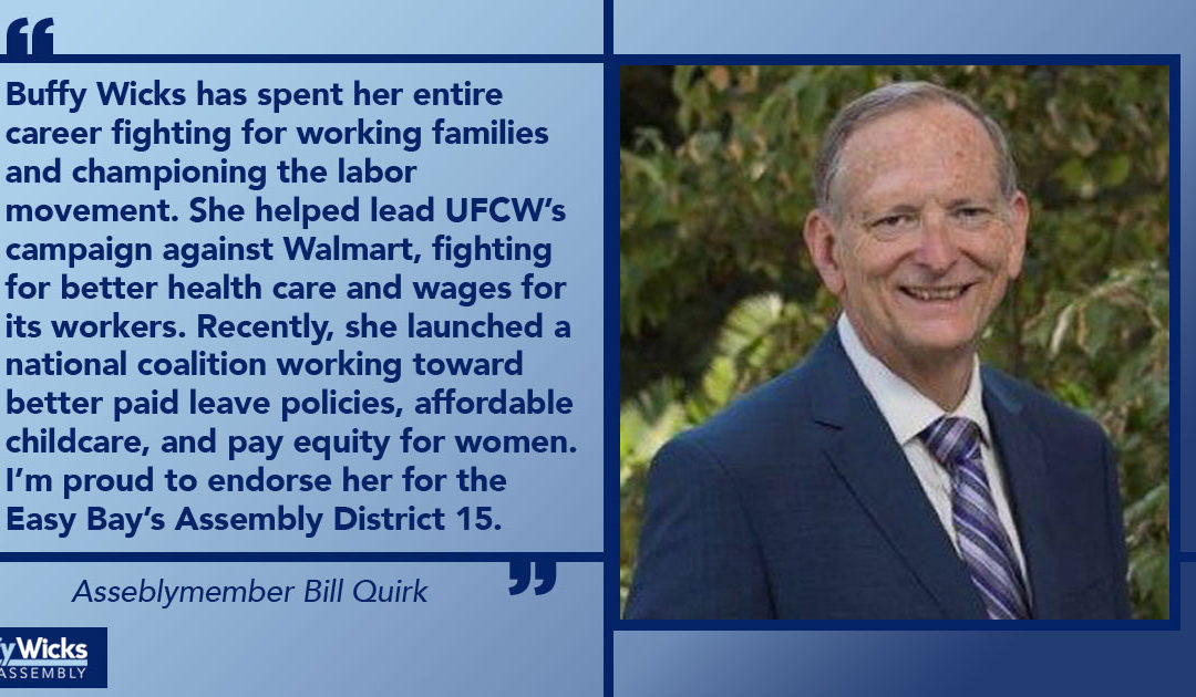 Another endorsement: Assemblymember Bill Quirk